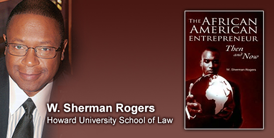 The African American Entrepreneur - by W Sherman Rogers